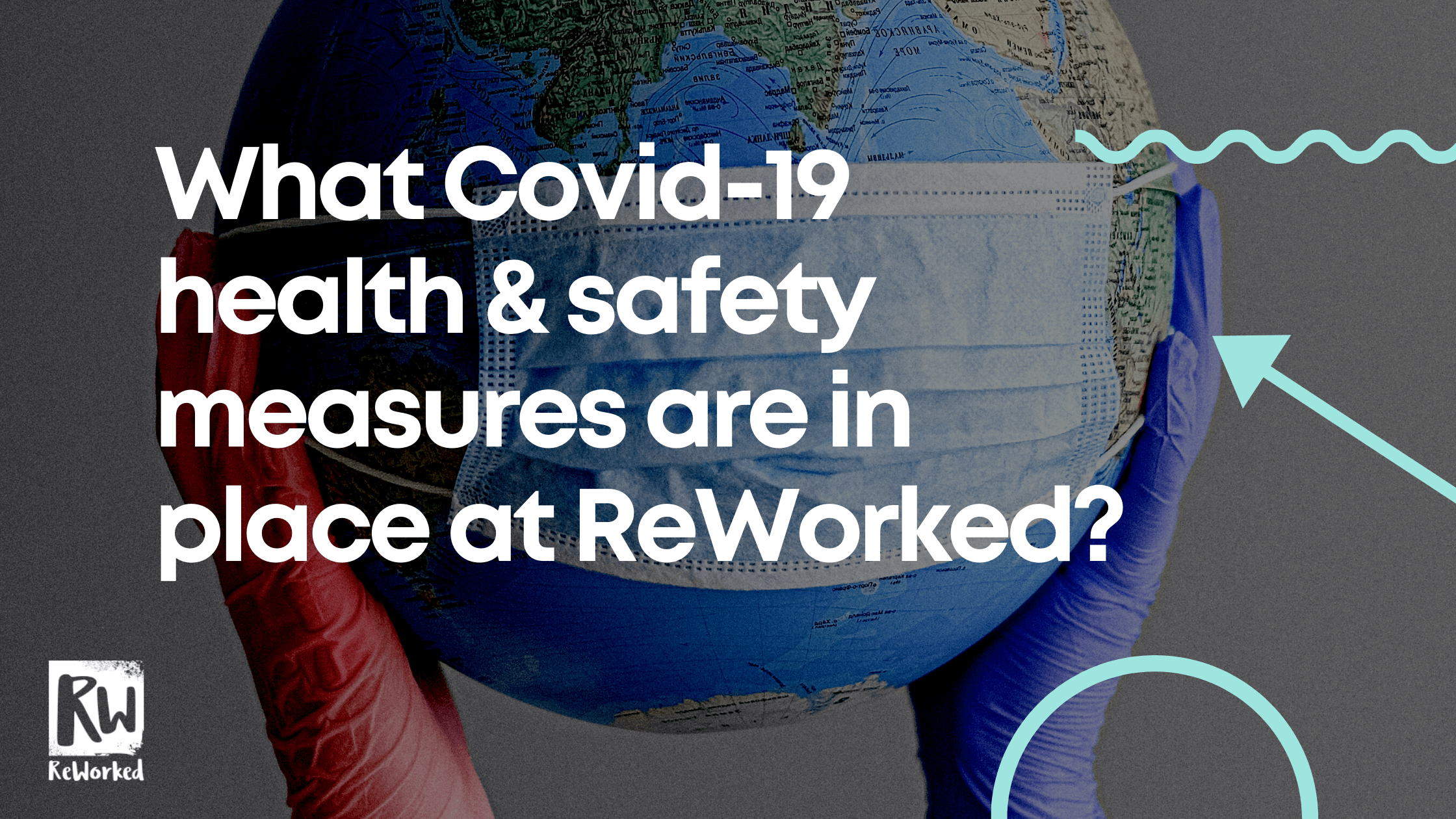 What Covid-19 health & safety measures are in place at ReWorked?