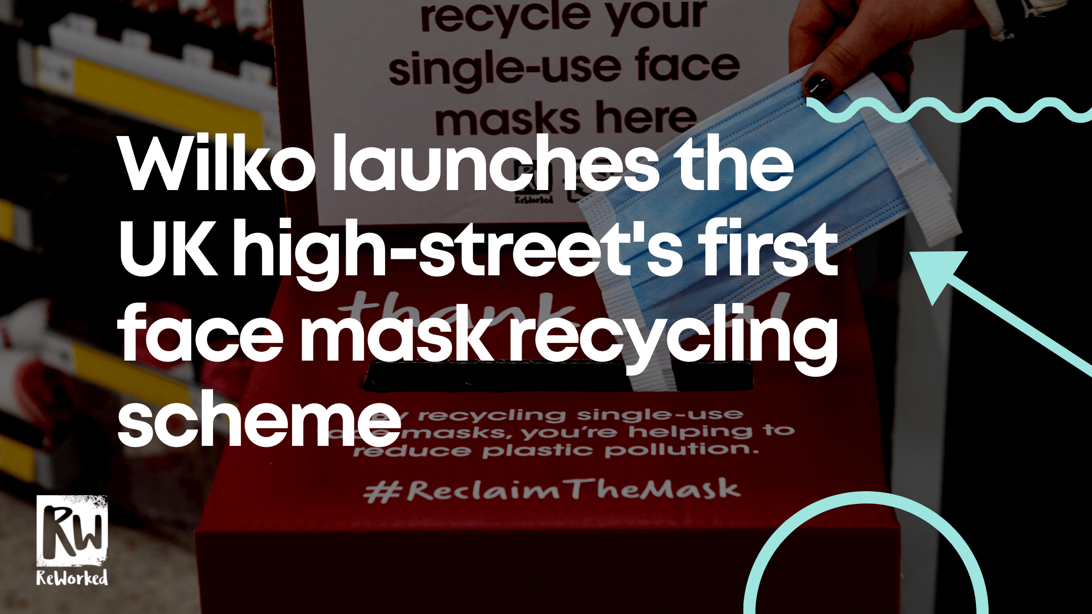 WILKO launches the UK high-street's first face mask recycling scheme