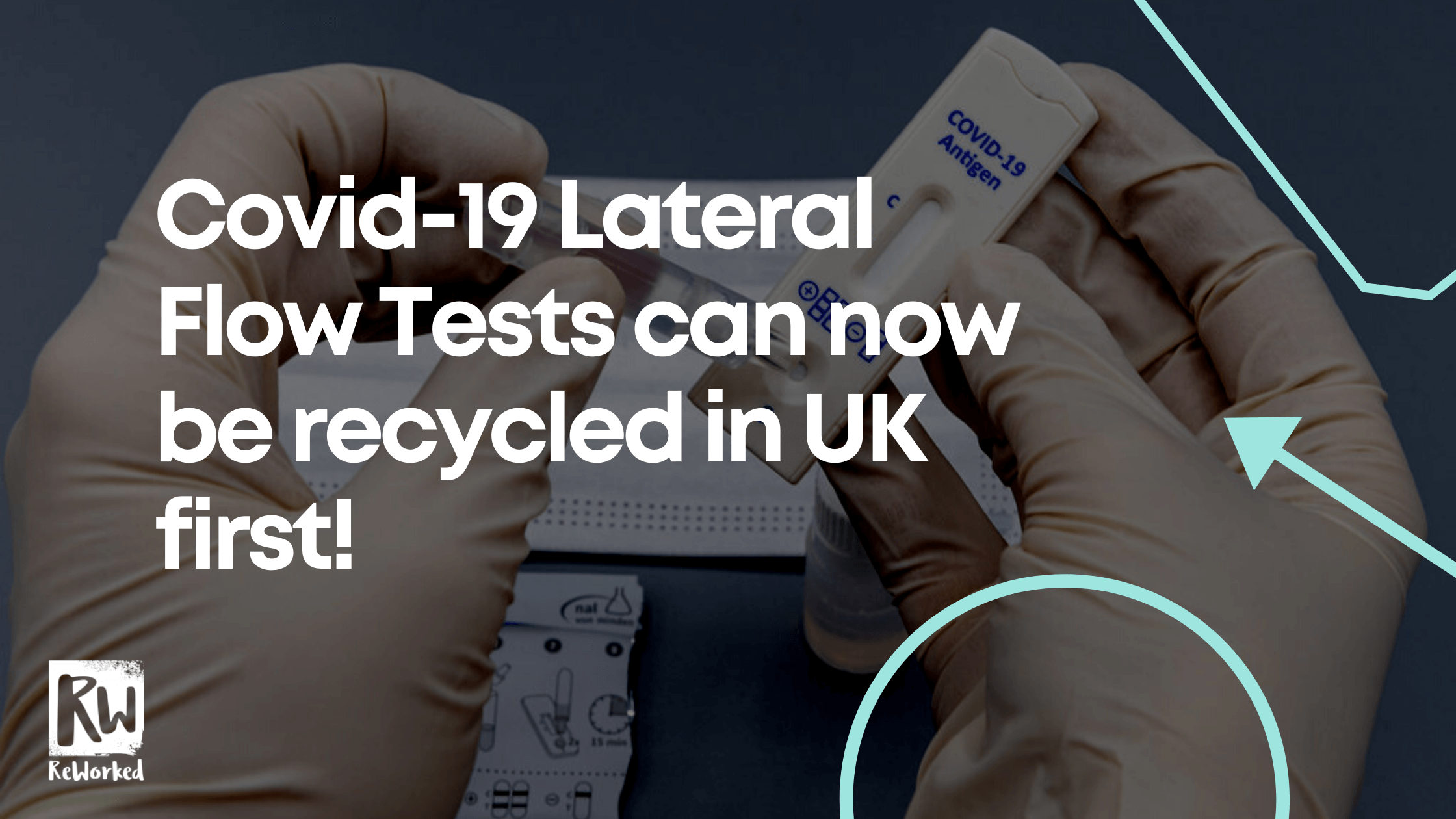 Covid-19 Lateral Flow Tests can now be recycled in UK first!