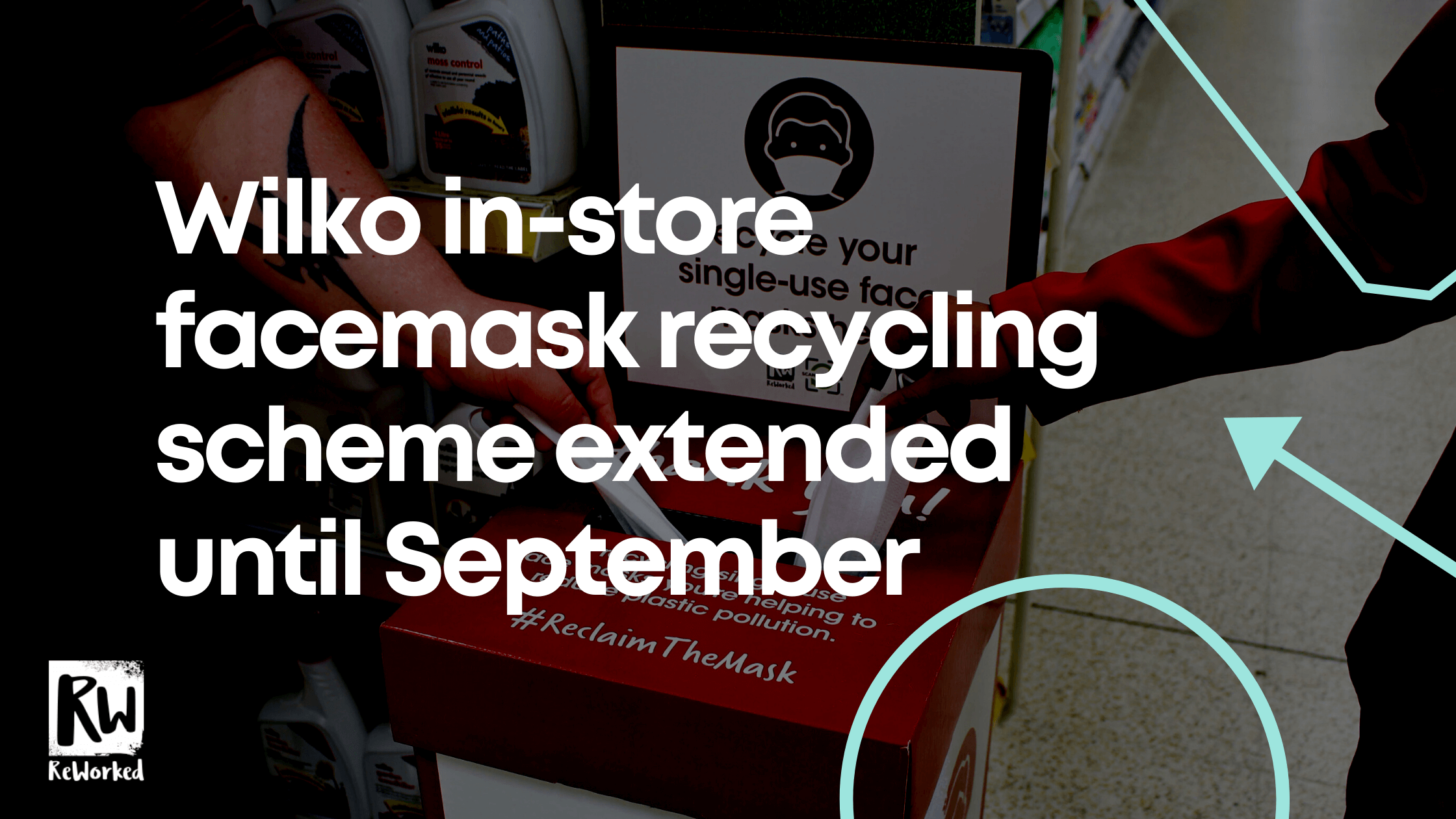 Wilko #reclaimthemask facemask recycling scheme