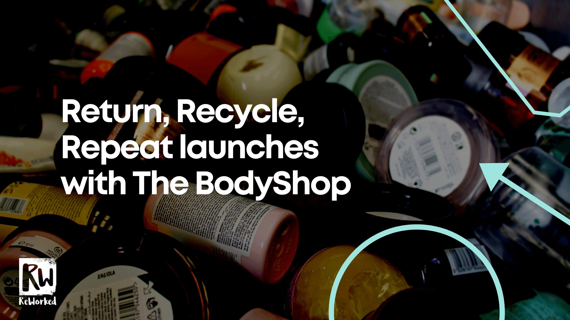 return recycle repeat bodyshop scheme reworked